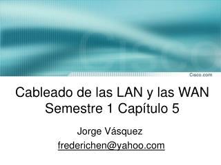 Cableado de las LAN y las WAN   Semestre 1 Capítulo 5
