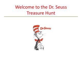 Welcome to the Dr. Seuss Treasure Hunt
