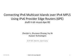 Zhenbin Li , Shunwan Zhuang,  Hui Ni Huawei Technologies IETF 87, Berlin, Germany