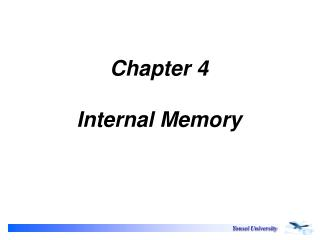 Chapter 4 Internal Memory