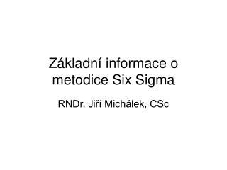 Základní informace o metodice Six Sigma