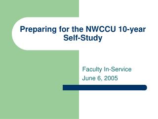 Preparing for the NWCCU 10-year Self-Study