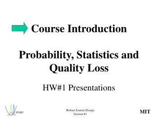 Course Introduction Probability, Statistics and  Quality Loss