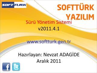 S r  Y netim Sistemi v2011.4.1  softturk.gen.tr  Hazirlayan: Nevzat ADAGIDE Aralik 2011