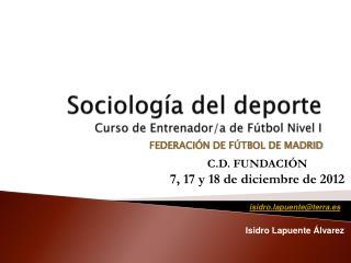 Sociolog�a del deporte C urso de Entrenador/a de F�tbol Nivel I