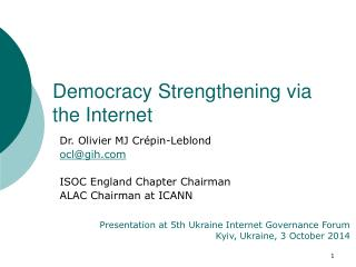 Democracy Strengthening via the Internet