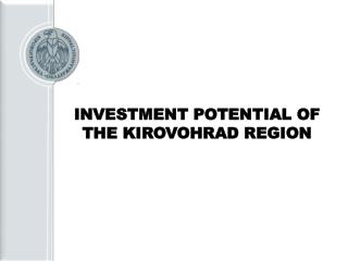 INVESTMENT POTENTIAL OF THE KIROVOHRAD REGION
