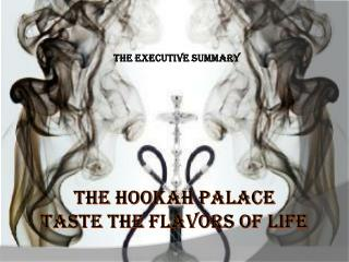 T he hooKAH  Palace Taste the Flavors of Life