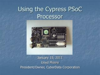 Using the Cypress PSoC Processor