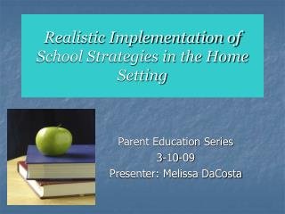 Realistic Implementation of School Strategies in the Home Setting