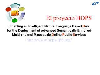 El proyecto HOPS