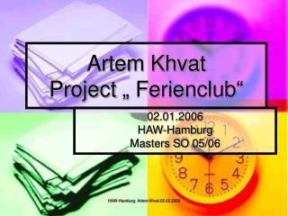 """Artem Khvat  Project """" Ferienclub"""""""