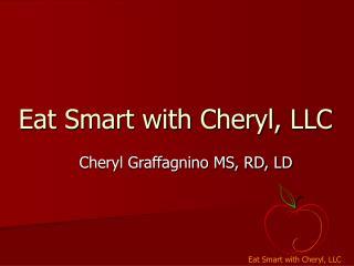 Eat Smart with Cheryl, LLC