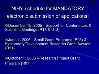 NIH's schedule for MANDATORY electronic submission of applications: