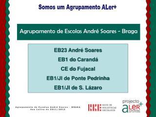 Agrupamento de Escolas André Soares - BRAGA Ano Letivo de 2011/2012