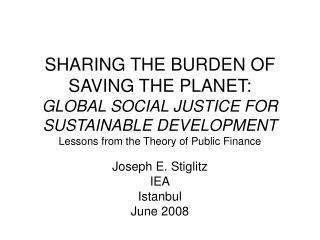 Joseph E. Stiglitz IEA Istanbul June 2008
