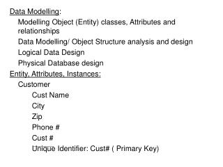 Data Modelling : 	Modelling Object (Entity) classes, Attributes and relationships