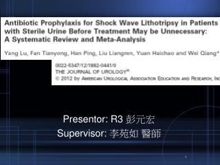 Presentor: R3  彭元宏 Supervisor:  李苑如 醫師
