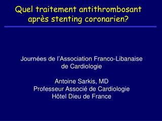 Quel traitement antithrombosant apr s stenting coronarien