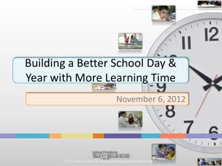 Building a Better School Day & Year with More Learning Time