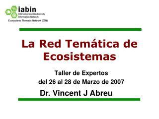 La Red Tem tica de Ecosistemas