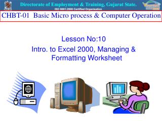 Lesson No:10 Intro. to Excel 2000, Managing & Formatting Worksheet