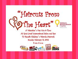""" Haircuts From The Heart "" A Valentine ' s Day Cut-A-Thon"
