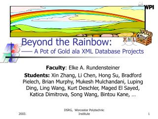 Beyond the Rainbow: —— A Pot of Gold ala XML Database Projects