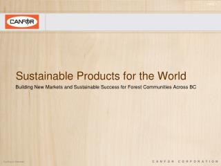 Sustainable Products for the World