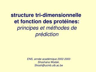 structure tri-dimensionnelle  et fonction des protéines: principes et méthodes de prédiction