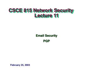 CSCE 815 Network Security                     Lecture 11