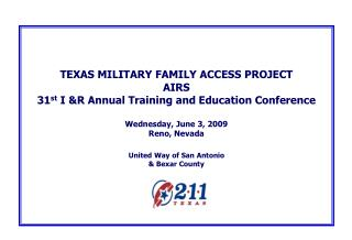 TEXAS MILITARY FAMILY ACCESS PROJECT AIRS 31st I R Annual Training and Education Conference   Wednesday, June 3, 2009 Re