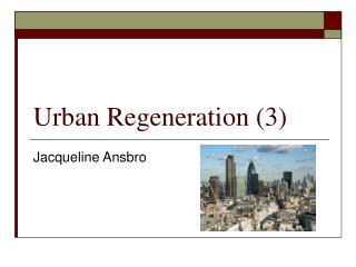 Urban Regeneration (3)