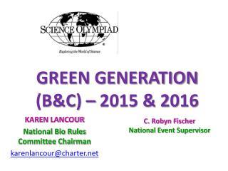GREEN  GENERATION  (B&C) – 2015 & 2016