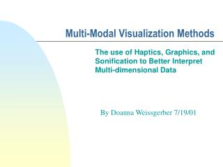 Multi-Modal Visualization Methods