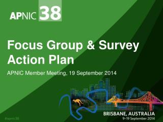 Focus Group & Survey  Action Plan