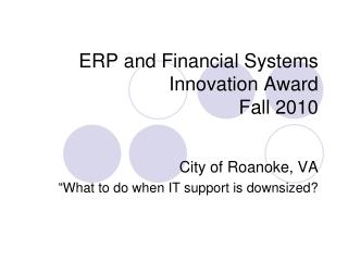 ERP and Financial Systems Innovation Award Fall 2010