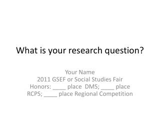 What is your research question?