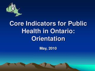 Core Indicators for Public Health in Ontario: Orientation