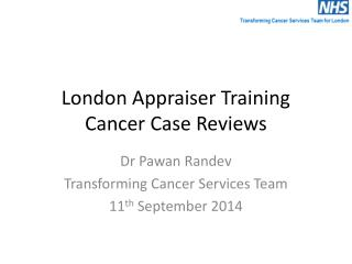 London Appraiser Training Cancer Case Reviews