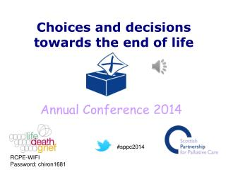 Choices and decisions  towards the end of life