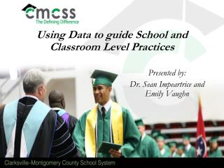 Using Data to guide School and Classroom Level Practices