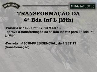 TRANSFORMAÇÃO DA  4ª Bda Inf L (Mth)