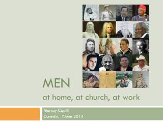 MEN at home, at church, at work