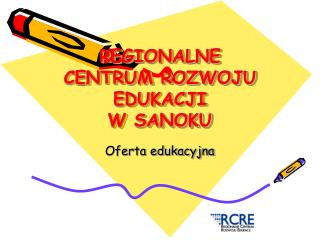REGIONALNE CENTRUM ROZWOJU EDUKACJI W SANOKU
