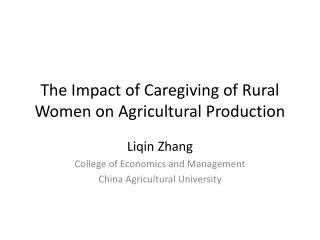 The  Impact of Caregiving of Rural Women on Agricultural Production
