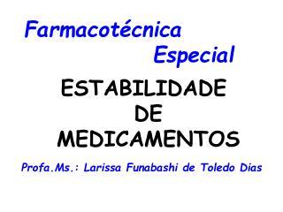 Farmacotécnica                Especial