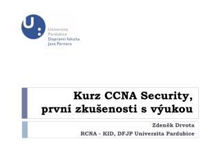 Kurz CCNA  Security ,  první  zkušenosti s výukou