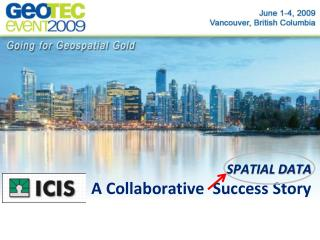 SPATIAL DATA       A Collaborative  Success Story