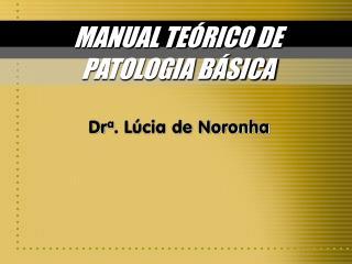 MANUAL TE�RICO DE PATOLOGIA B�SICA